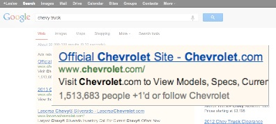 "For example, during a search for ""Chevy Truck,"" Chevrolet's paid ad appears along with one line that says ""1.5 million people +1'd or follow Chevrolet"" in G+. Those trusted recommendations are driving increased ad performance. Image from Google+"