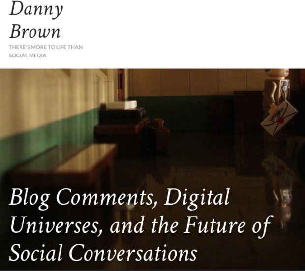 Danny Brown's Blog Comments, Digital Universes, and the Future of Social Conversations