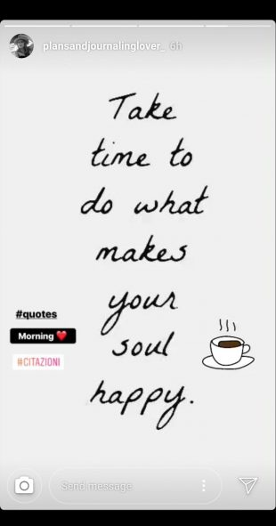 "Instagram Story ideas: inspiration quote ""Take time to do what makes your soul happy"""