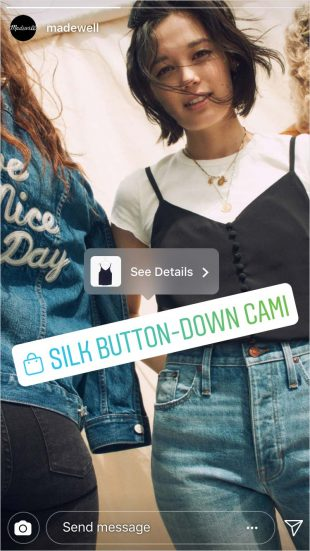 "Madewell Instagram Story of women modelling clothes, one item is tagged ""Silk Button-Down cami"" with prompt to ""see more"""