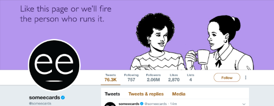 "Somecards Twitter background photo: ""Like this page or we'll fire the person who runs it"""